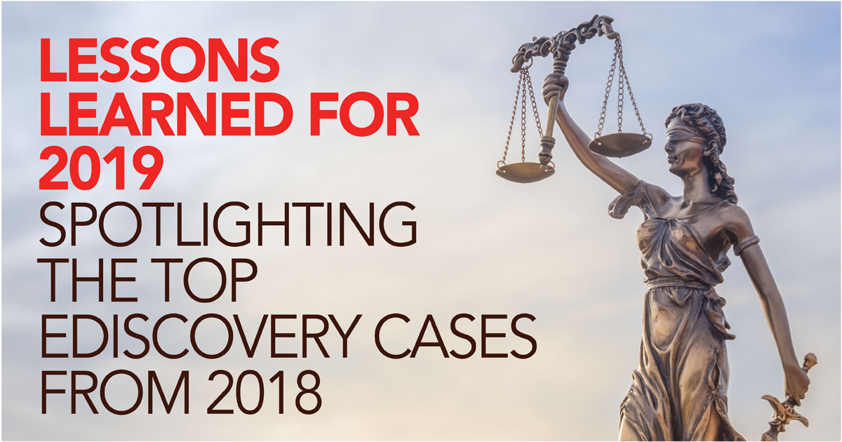 Lessons Learned for 2019: Spotlighting the Top eDiscovery Cases from 2018