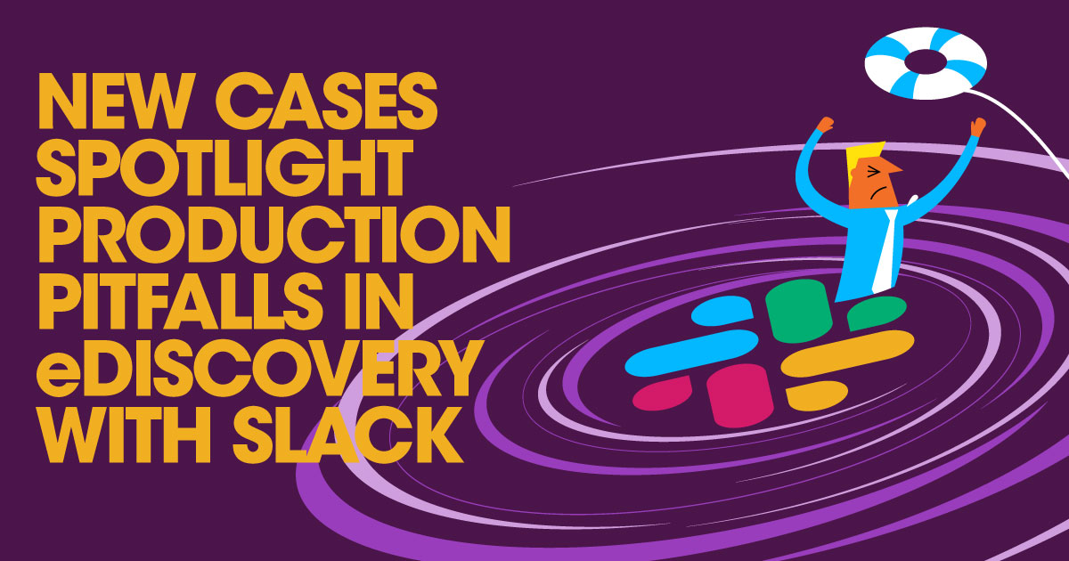 Production Pitfalls in eDiscovery with Slack